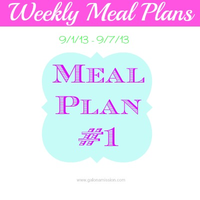 Weekly Meal Plan for 9/1/13 - 9/7/13