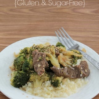 Beef and Broccoli {Gluten & Sugar-Free}
