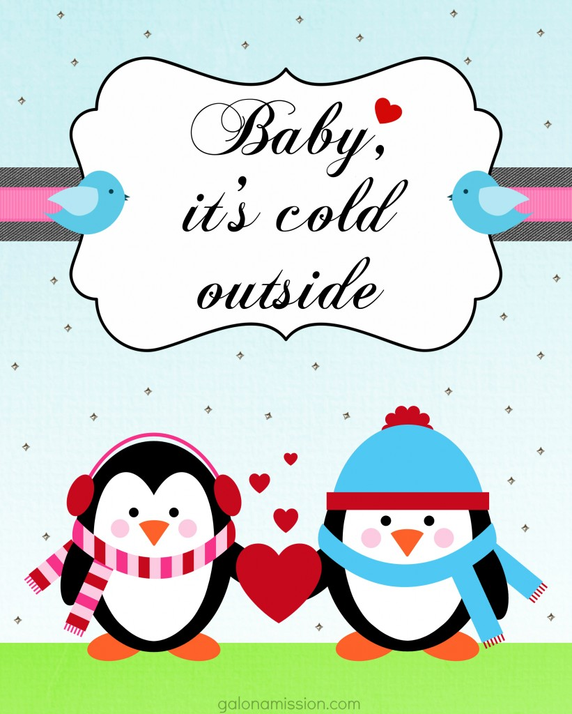Baby, it's cold outside Printable