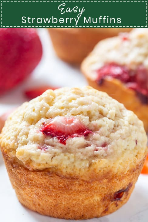 Easy Strawberry Muffins are super soft and fluffy on the inside with loaded fresh strawberries! These are the best strawberry muffins you ever have!