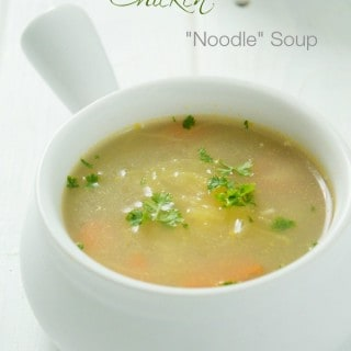 """Chicken """"Noodle"""" Soup (Paleo, Whole 30)"""