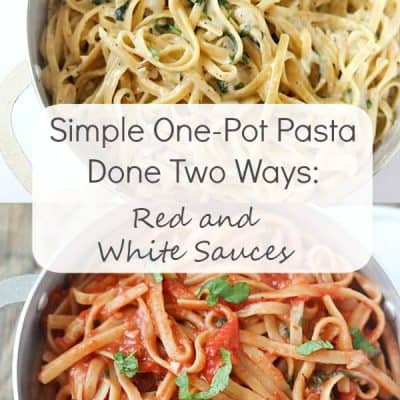 Simple One-Pot Pasta Done Two Ways: Red and White Sauces - Incredibly easy and a perfect meal for your busy weeknights or weekends!