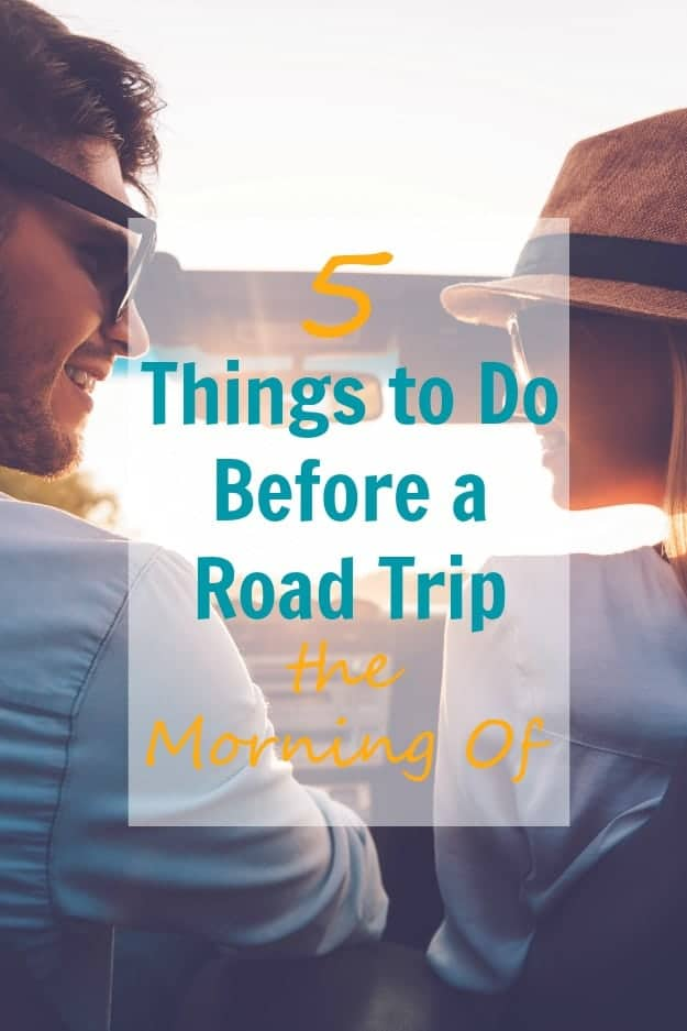 5 Things to Do Before a Road Trip the Morning Of - I am sharing some of my top 5 tips you should do the before morning of before your next road trip! Packing tips and essentials every traveler should have!